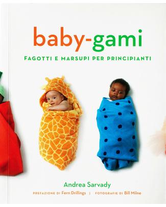 Baby-gami Baby-gami, Fagotti e marsupi per principianti - Edizione Italiana - Guida semiseria allo swaddling for beginners! Copertine Swaddles
