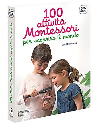 L'ippocampo Ragazzi Manuale, 100 Attività Montessori per Scoprire il Mondo - 3-6 anni Libri