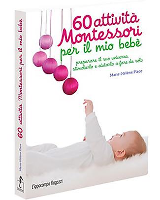 L'ippocampo Ragazzi Manuale, 60 Attività Montessori per il Mio Bebè - Da 0 a 15 mesi Libri