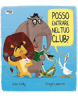Sassi Junior Libri Illustrati: Posso Entrare nel tuo Club?, 32 pagine - Età: 5+ Giochi Per Inventare Storie