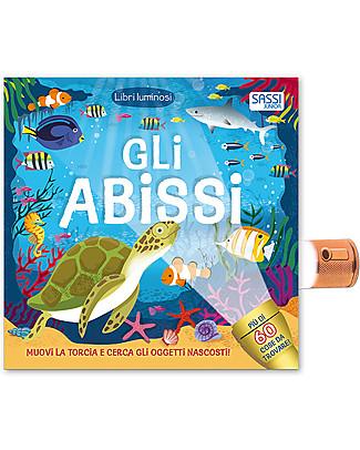 Sassi Junior Libri Luminosi: Gli Abissi, 12 pagine - Scopri gli animali con la torcia magica! Giochi Per Inventare Storie